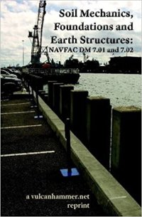 Soil Mechanics Foundations and Earth Structure NAVFAC DM 7.01 and 7.02