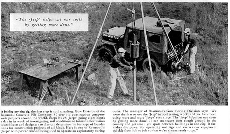 Raymond Concrete Pile Company's Gow Division's SPT rig is featured in a Willys Overland advertisement for the Jeep during the 1950's. The Jeep line, of course, is now manufactured by Chrysler.