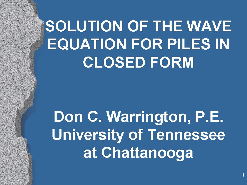 Closed Form Solution of the Wave Equation for Piles